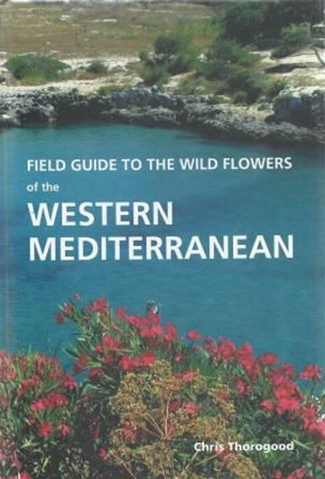 Field Guide to the Wild Flowers of the Western Mediterranean. 2016. illus. VII, 630 p. gr8vo. Hardcover.