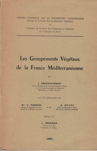 Les Groupements Végétaux de la France Méditerranéenne. 1952. 16 pls. 297 p. gr8vo. Paper bd.