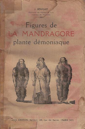 Figures de la Mandragore, plante démoniaque. 1936. illus. 107 p. gr8vo. Paper bd.