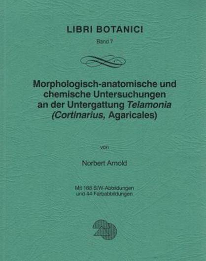 Morphologisch-anatomische und chemische Untersuchungen an der Untergattung Telamonia (Cortinarius, Agaricales).1993. (Libri Botanici,7).200 Fig. 44 Farbabbildungen.203 S.Broschiert.
