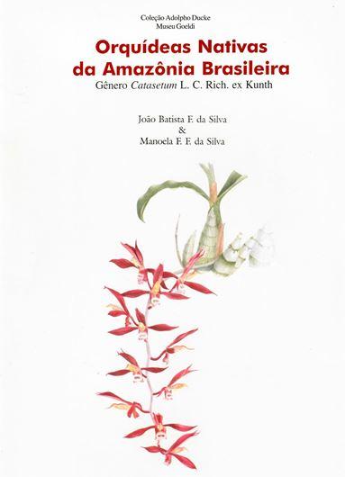 Orquideas Nativas da Amazonia Brasileira. Genero CATASETUM L. C. Rich. Ex Kunth. 1998. (Colecao Adolpho Ducke). 133 col. figs & 20 col. figs in the annex. 121 p. 4to. Hardcover. - In Portuguese.