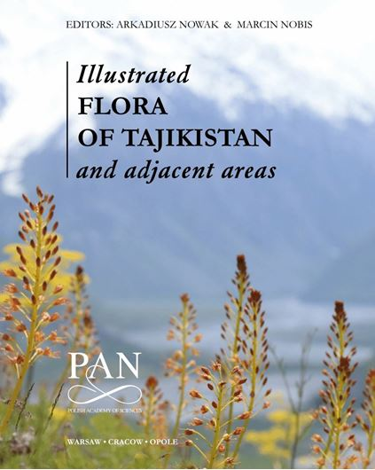 Illustrated Flora of Tajikistan and adjacent areas. 2020. 1864 col. photogr. 1864 distrib. maps. 766 p. gr8vo. Hardcover. - In English.